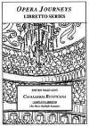 Cavalleria Rusticana (Opera Journeys Libretto Series) - Burton D. Fisher