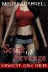 Midnight Girls Series #2: Scent of Revenge - Melissa Darnell