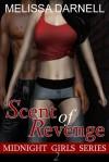 Midnight Girls Series #2: Scent of Revenge - Melissa Darnell
