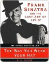 The Way You Wear Your Hat - Bill Zehme