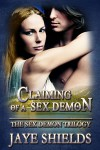 Claiming of a Sex Demon - Jaye Shields