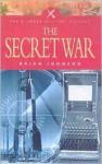 The Secret War (Pen & Sword Military Classics) - Brian Johnson