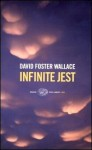 Infinite Jest - David Foster Wallace, Edoardo Nesi, Annalisa Villoresi, Grazia Giua