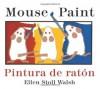 Mouse Paint/Pintura de raton Bilingual Boardbook (English and Spanish Edition) - Ellen Stoll Walsh