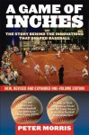 A Game of Inches: The Stories Behind the Innovations That Shaped Baseball: The Game on the Field - Peter Morris
