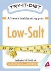 Try-It Diet: Low Salt: A Two-Week Healthy Eating Plan - Editors Of Adams Media