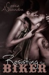 Resisting The Biker (Motorcycle Club Romance) - Cassie Alexandra, Book Cover By Design
