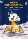 Moon Exploration Fact and Fantasy (Dover History Coloring Book) - Bruce LaFontaine