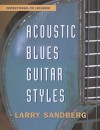 Acoustic Blues Guitar Styles [With CD] - Larry Sandberg