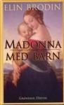 Madonna Med Barn - Elin Brodin