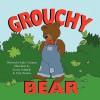 Grouchy Bear - Judy Coleman, Rosita Schandy, Neal Wooten