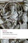 The Gallic War: Seven Commentaries on The Gallic War with an Eighth Commentary by Aulus Hirtius (Oxford World's Classics) - Julius Caesar, Carolyn Hammond, Aulus Hirtius