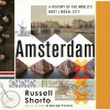 Amsterdam: A History of the World's Most Liberal City - Russell Shorto, Russell Shorto, Random House Audio