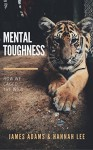 Mental Toughness: A CherryTree Style Book (mental strength,mental toughness for success,mind strength,mental toughness navy seal,mental fortitude,mental toughness training) - Hannah Lee, Mental Toughness