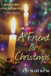 A Friend for Christmas - J.P. Walker