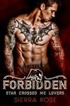 Forbidden - Book 1 (Star Crossed MC Lovers) - Sierra Rose