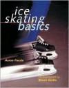 Ice Skating Basics - Aaron Foeste, Bruce Curtis