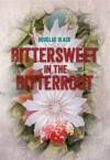 Bittersweet In The Bitterroot - Douglas Black