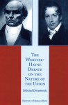 The Webster-Hayne Debate on the Nature of the Union - Herman Belz, Herman Belz, Robert Young Hayne