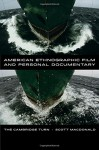 American Ethnographic Film and Personal Documentary: The Cambridge Turn - Scott MacDonald
