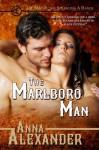 The Marlboro Man ( Men of the Sprawling A Ranch, Book 2) - Anna Alexander