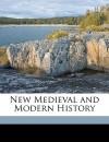 New Medieval and Modern History - Albert Bushnell Hart, Samuel Bannister Harding