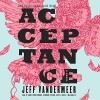 Acceptance: The Southern Reach Trilogy, Book 3 - Jeff VanderMeer, Carolyn McCormick, Bronson Pinchot, Xe Sands