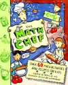 The Math Chef: Over 60 Math Activities and Recipes for Kids - Joan D'Amico, Karen Eich Drummond