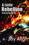 A Little Rebellion - Jay Allan