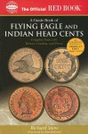 An Official Red Book: A Guide Book of Flying Eagle and Indian Head Cents: Complete Source for History, Grading, and Prices - Richard Snow, Q. David Bowers, Tom DeLorey