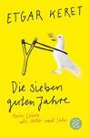Die sieben guten Jahre: Mein Leben als Vater und Sohn - Etgar Keret, Daniel Kehlmann