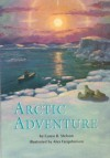 Arctic adventure (Leveled readers) - Caren Barzelay Stelson, Alex Farquharson