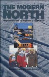 The Modern North: People, Politics And The Rejection Of Colonialism - Kenneth Coates, Judith Powell