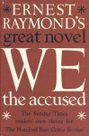 We, the Accused - Ernest Raymond