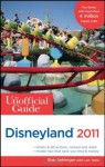 The Unofficial Guide: Disneyland 2011 - Bob Sehlinger