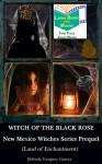 Witch of the Black Rose: Prequel (New Mexico Witches Series Book 0) - Belinda Vasquez Garcia