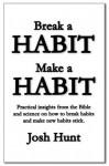Break a Habit; Make a Habit - Josh Hunt