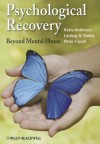 Psychological Recovery: Beyond Mental Illness - Retta Andresen, Lindsay G. Oades, Peter Caputi