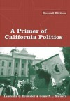 Primer of California Politics - Lawrence G. Brewster, Genie N. L. Stowers