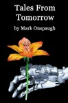 Tales From Tomorrow - Mark Onspaugh