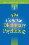 APA Concise Dictionary of Psychology - Gary R. VandenBos