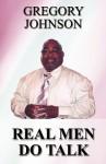 Real Men Do Talk - Gregory Johnson
