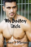 My Badboy Uncle - Nathan J Morissey
