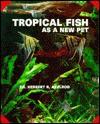 Tropical Fish As A New Pet - Herbert R. Axelrod