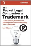 The Pocket Legal Companion to Trademark: A User-Friendly Handbook on Avoiding Lawsuits and Protecting Your Trademarks (Pocket Legal Companions) - Lee Wilson