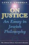 On Justice: An Essay in Jewish Philosophy - Lenn E. Goodman
