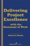 Delivering Project Excellence with the Statement of Work - Michael G. Martin