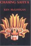 Chasing Safiya - Kenneth McGoogan, Ken McGoogan
