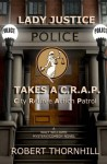 LADY JUSTICE TAKES A C.R.A.P. - Robert Thornhill, Peg Thornhill
