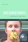 Documentaries: And How to Make Them - Andy Glynne